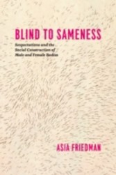 Blind to Sameness - Sexpectations and the Social Construction of Male and Female Bodies