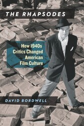 Rhapsodes - How 1940s Critics Changed American Film Culture