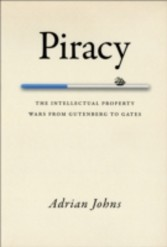 Piracy - The Intellectual Property Wars from Gutenberg to Gates
