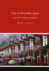Law in Everyday Japan - Sex, Sumo, Suicide, and Statutes