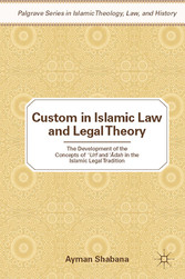 Custom in Islamic Law and Legal Theory - The De...