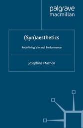 (Syn)aesthetics - Redefining Visceral Performance