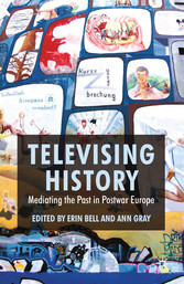 Televising History - Mediating the Past in Post...