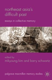 Northeast Asias Difficult Past - Essays in Coll...