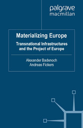 Materializing Europe - Transnational Infrastructures and the Project of Europe