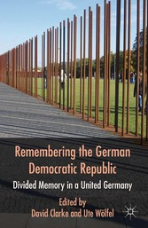 Remembering the German Democratic Republic - Di...