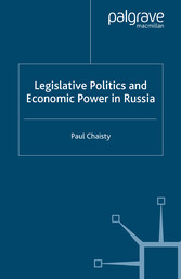 Legislative Politics and Economic Power in Russia