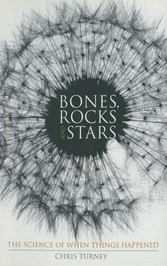 Bones, Rocks and Stars - The Science of When Th...