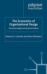 The Economics of Organizational Design - Theoretical Insights and Empirical Evidence