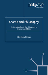 Shame and Philosophy - An Investigation in the Philosophy of Emotions and Ethics