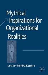 Mythical Inspirations for Organizational Realities