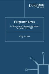 Forgotten Lives - The Role of Lenins Sisters in...