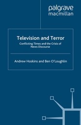 Television and Terror - Conflicting Times and t...