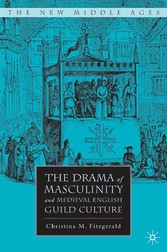 The Drama of Masculinity and Medieval English G...