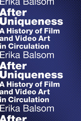 After Uniqueness - A History of Film and Video ...