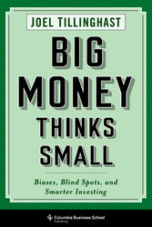Big Money Thinks Small - Biases, Blind Spots, a...