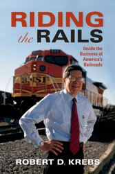 Riding the Rails - Inside the Business of America's Railroads