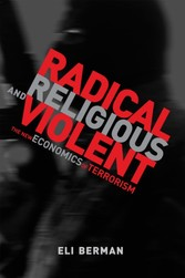 Radical, Religious, and Violent - The New Economics of Terrorism