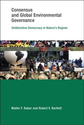 Consensus and Global Environmental Governance - Deliberative Democracy in Nature's Regime