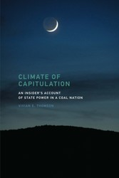 Climate of Capitulation - An Insider's Account of State Power in a Coal Nation