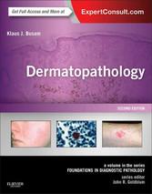 Dermatopathology - A Volume in the Series: Foun...