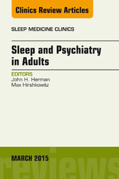 Sleep and Psychiatry in Adults, An Issue of Sle...