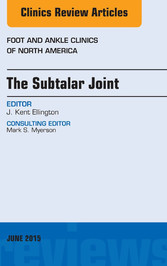 The Subtalar Joint, An issue of Foot and Ankle ...