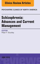 Schizophrenia: Advances and Current Management,...