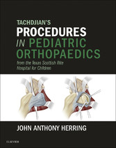 Tachdjians Procedures in Pediatric Orthopaedics...