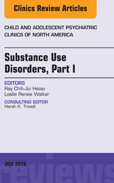 Substance Use Disorders: Part I, An Issue of Ch...