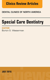 Special Care Dentistry, An issue of Dental Clin...