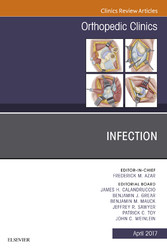 Infection, An Issue of Orthopedic Clinics,