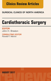 Cardiothoracic Surgery, An Issue of Surgical Cl...