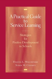 A Practical Guide to Service Learning Strategies for Positive Development in Schools