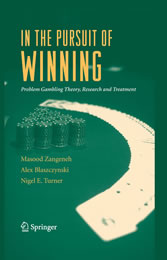 In the Pursuit of Winning - Problem Gambling Theory, Research and Treatment