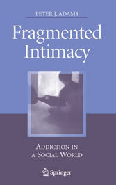 Fragmented Intimacy - Addiction in a Social World