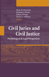 Civil Juries and Civil Justice - Psychological and Legal Perspectives