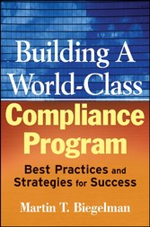 Building a World-Class Compliance Program - Best Practices and Strategies for Success