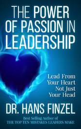 The Power of Passion in Leadership - Lead from ...