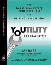Youtility for Real Estate - Why Smart Real Estate Professionals are Helping, Not Selling (A Penguin Special from Portfolio)