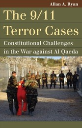 9/11 Terror Cases - Constitutional Challenges in the War against Al Qaeda