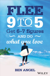 Flee 9-5 - Get 6 - 7 Figures and Do What You Love