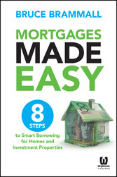 Mortgages Made Easy - 8 Steps to Smart Borrowin...