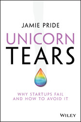 Unicorn Tears - Why Startups Fail and How To Av...