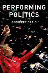 Performing Politics: Media Interviews, Debates ...
