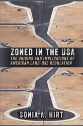 Zoned in the USA - The Origins and Implications of American Land-Use Regulation