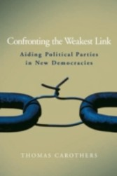 Confronting the Weakest Link - Aiding Political Parties in New Democracies