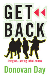 Get Back - Imagine...saving John Lennon