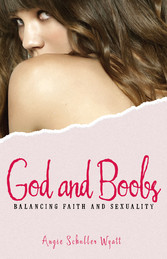 God and Boobs - Balancing Faith and Sexuality