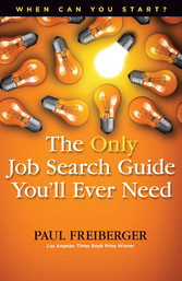 When Can You Start? the Only Job Search Guide Y...